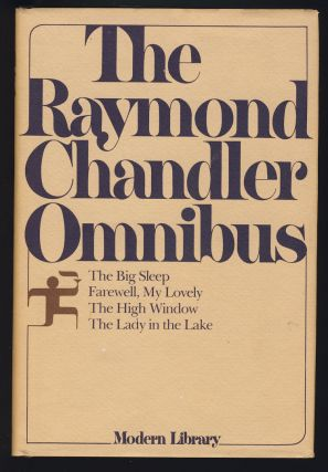 The Raymond Chandler Omnibus. (The Big Sleep, Farewell, My Lovely, The High Window, The Lady in the Lake).