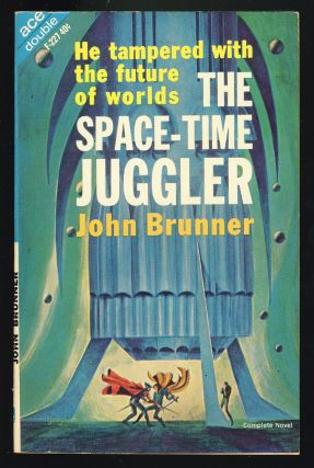 The Space-Time Juggler. / The Astronauts Must Not Land. John Brunner