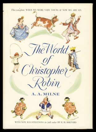 The World of Christopher Robin. (When We Were Very Young. Now We Are Six). A. A. Milne.