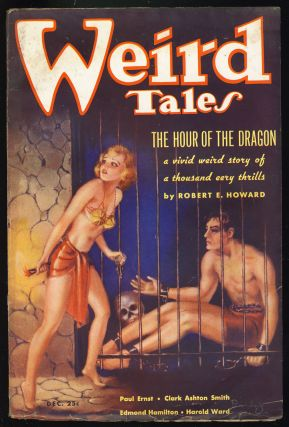 The Hour of the Dragon (Conan the Conqueror) in Weird Tales December 1935 Through April 1936. Robert E. Howard.