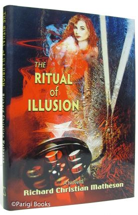 The Ritual of Illusion. (Signed Lettered Edition). Richard Christian Matheson.
