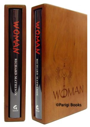 Woman. (Signed Numbered Edition in Wooden Slipcase). Richard Matheson.