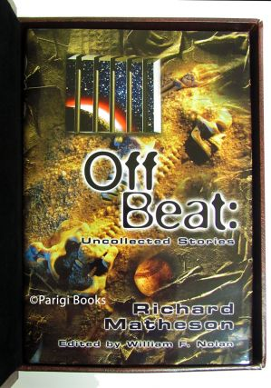 Off-Beat: Richard Matheson's Uncollected Stories. (Signed Lettered Edition in Traycase).