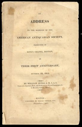 An Address to the Members of the American Antiquarian Society, Pronounced in King's Chapel...