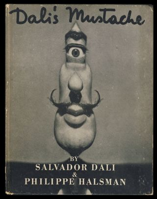 Dali's Mustache: A Photographic Interview. Salvador Dali, Philippe Halsman.