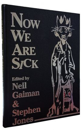 Now We Are Sick: An Anthology of Nasty Verse. (Signed Copy). Neil Gaiman, Stephen Jones, eds.