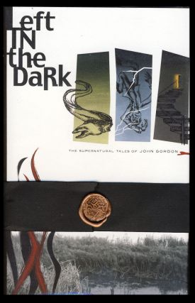 Left in the Dark: The Supernatural Tales of John Gordon. (Signed Copy).