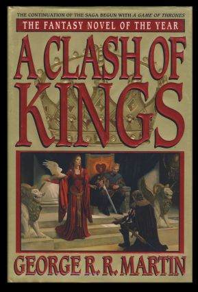 A Clash of Kings: Book Two of A Song of Ice and Fire. (Signed Copy). George R. R. Martin.