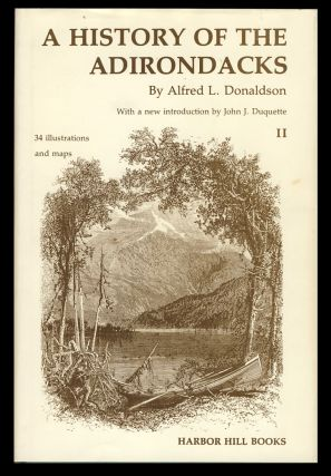 A History of the Adirondacks. Alfred L. Donaldson
