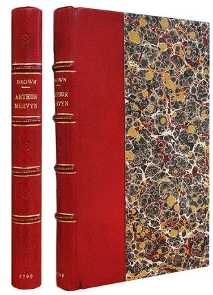 Arthur Mervyn; or, Memoirs of the Year 1793. By the Author of Wieland; and Ormond, or the Secret Witness. Charles Brockden Brown.