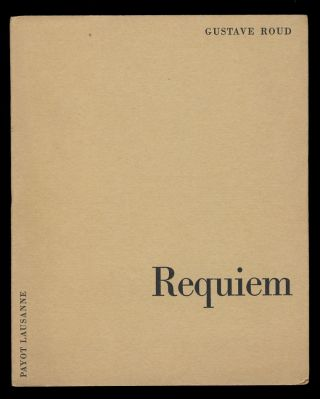 Requiem. (Signed and Inscribed Copy). Gustave Roud
