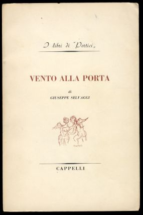Vento alla porta. (Signed and Inscribed Copy). Giuseppe Selvaggi