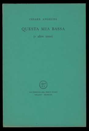 Questa mia Bassa (e altre terre). (Signed and Inscribed Copy). Cesare Angelini