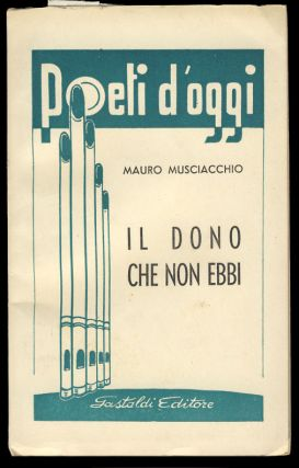 Il dono che non ebbi. (Signed and Inscribed Copy with Typewritten Letter Signed). Mauro Musciacchio