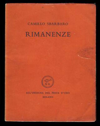 Rimanenze. (Signed and Inscribed Copy). Camillo Sbarbaro