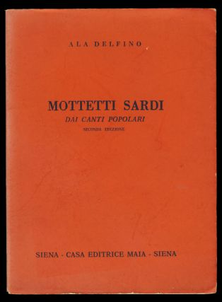 Mottetti sardi dai canti popolari. Seconda edizione. (Signed and Inscribed Copy). Ala Delfino