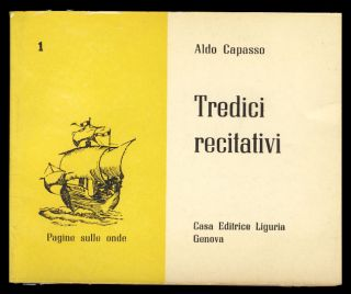 Tredici recitativi. (Signed and Inscribed Copy). Aldo Capasso