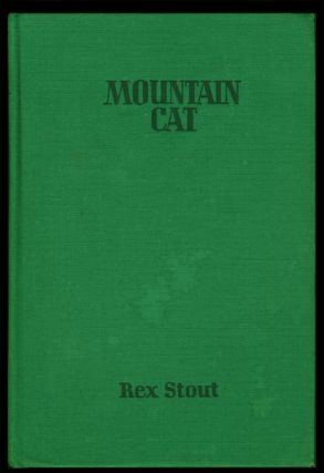 Mountain Cat: A Mystery Novel. Rex Stout