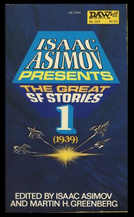Isaac Asimov Presents: The Great Science Fiction Stories Volume 1, 1939. Isaac Asimov, Martin H....