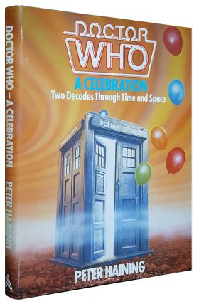Doctor Who: A Celebration. Two Decades Through Time and Space. Peter Haining
