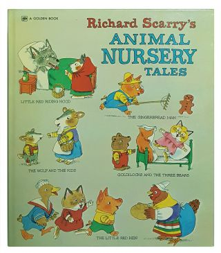 Richard Scarry's Animal Nursery Tales. (Signed Presentation Copy). Richard Scarry
