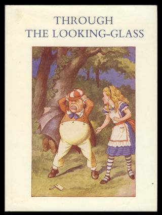 Through the Looking-Glass, and What Alice Found There. Lewis Carroll
