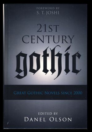 21st-Century Gothic: Great Gothic Novels Since 2000. Danel Olson