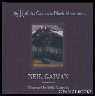 The Truth Is a Cave in the Black Mountains: A Tale of Travel and Darkness with Pictures of All...