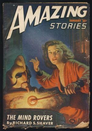The Mind Rovers in Amazing Stories January 1947. Richard S. Shaver