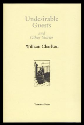 Undesirable Guests and Other Stories. (Signed Limited Edition). William Charlton