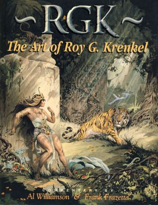RGK: The Art of Roy G. Krenkel. J. David Spurlock, Barry Klugerman, eds