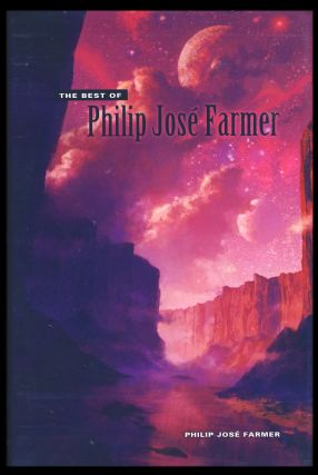 The Best of Philip José Farmer. (Signed Limited Edition). Philip José Farmer