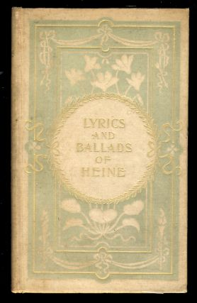 Lyrics and Ballads of Heine and Other German Poets. Translated by Frances Hellman. Heinrich Heine.