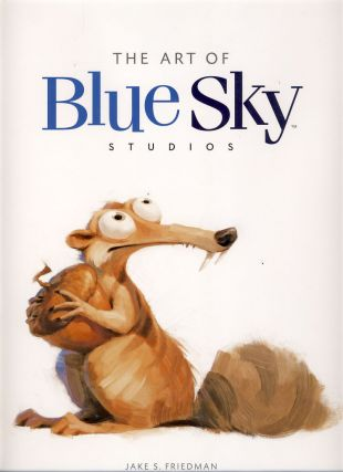 The Art of Blu Sky Studios. Jake S. Friedman