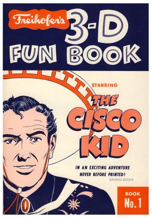 Freihofer's 3-D Fun Book. Starring the Cisco Kid. Book No. 1. Freihofer's Bread Company