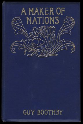 A Maker of Nations. Guy Newell Boothby.