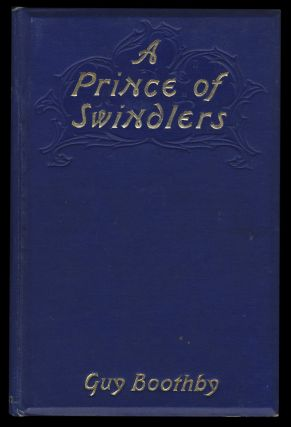 A Prince of Swindlers. Guy Newell Boothby.