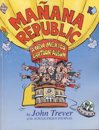 Manana Republic: A New Mexico Cartoon Album. (Signed Copy). John Trever