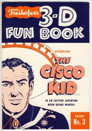 Freihofer's 3-D Fun Book. Starring the Cisco Kid. Book No. 3. Freihofer's Bread Company