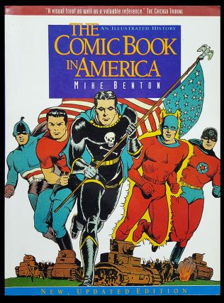 The Comic Book in America: An Illustrated History. Mike Benton