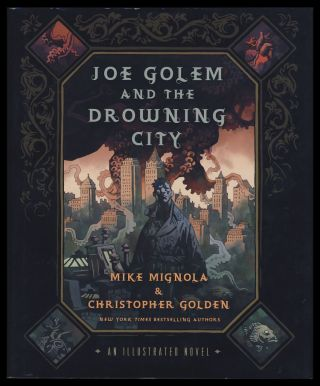 Joe Golem and the Drowning City: An Illustrated Novel. Mike Mignola, Christopher Golden.