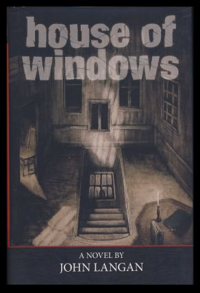 House of Windows. (Signed Copy). John Langan.