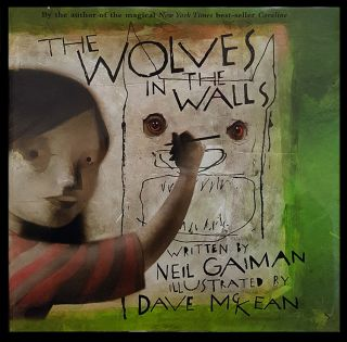 The Wolves in the Walls. (Signed Copy). Neil Gaiman