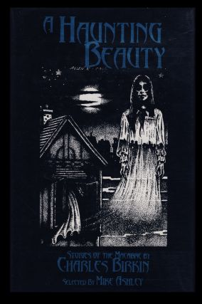A Haunting Beauty: Stories of the Macabre. Charles Birkin