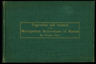 Vegetation and Scenery in the Metropolitan Reservations of Boston. A Forestry Report Written by...