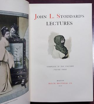 John L. Stoddard's Lectures Complete in Ten Volumes with Three Supplementary Volumes.