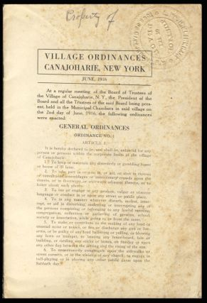 Village Ordinances, Canajoharie, New York. June 1916. Village of Canajoharie - New York State.