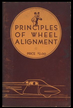 Principles of Wheel Alignment. Automobiles - Bear Manufacturing Co