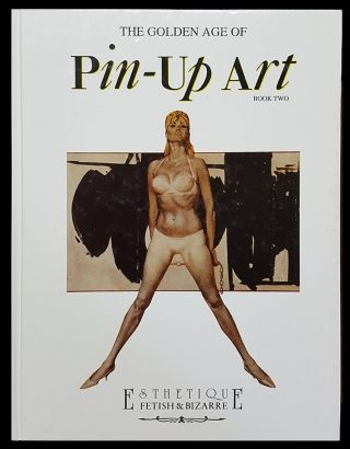 The Golden Age of Pin-Up Art Book Two. Alberto Becattini