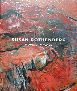 Susan Rothenberg: Moving in Place. Michael Auping